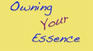 Owning Your Essence